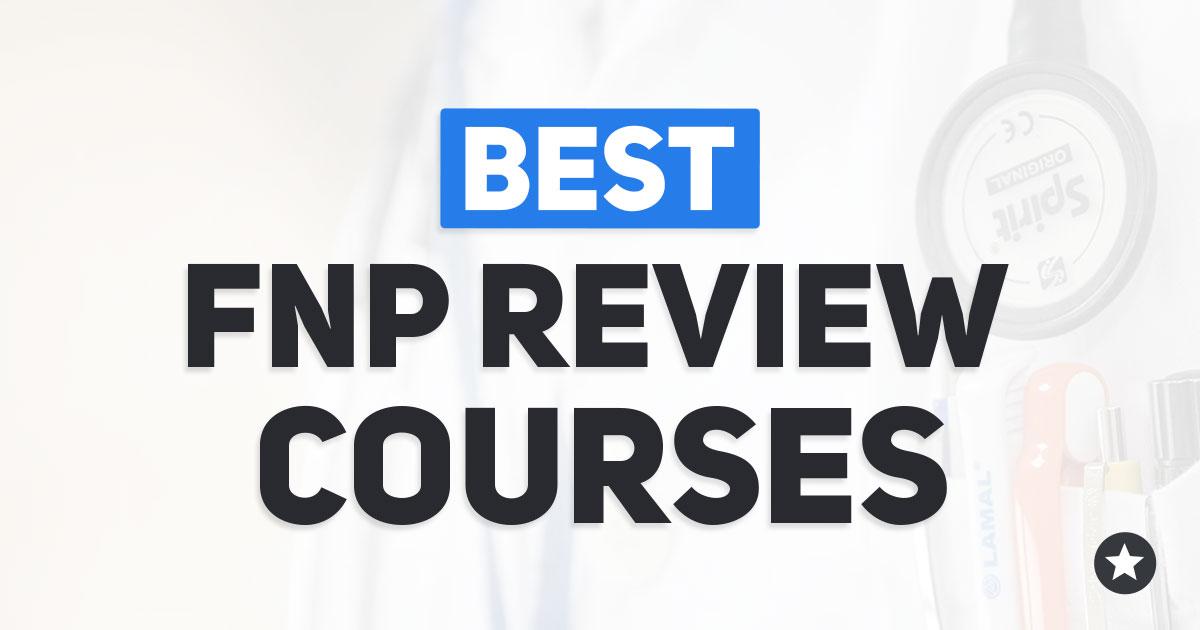 Best FNP Review Courses