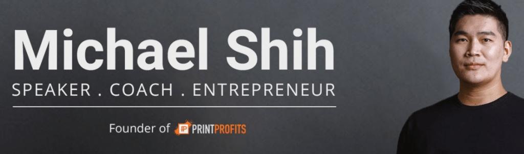 Michael Shih Print Profits - Michael Shih