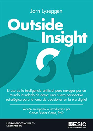 Outside Insight: Navigating a World Drowning in Data by Jørn Lyseggen