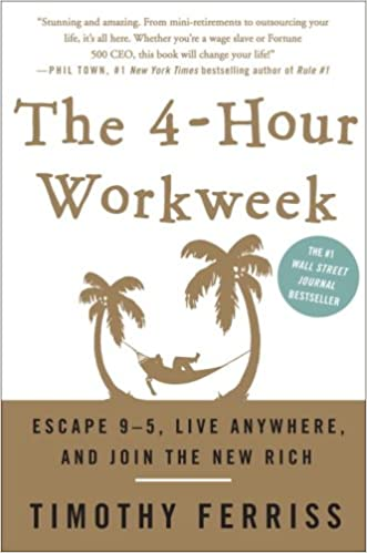 The 4-Hour Workweek by Tim Ferriss