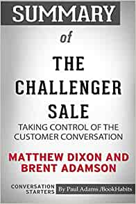 The Challenger Sale by Brent Adamson and Matthew Dixon