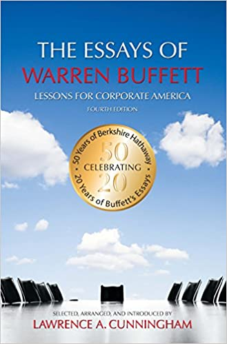 The Essays of Warren Buffett by Lawrence Cunningham and Warren Buffett