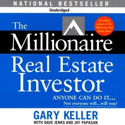 The Millionaire Real Estate Investor by Gary Keller