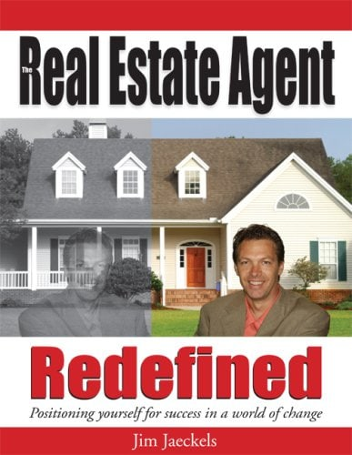 The Real Estate Agent Redefined by Jim Jaeckels