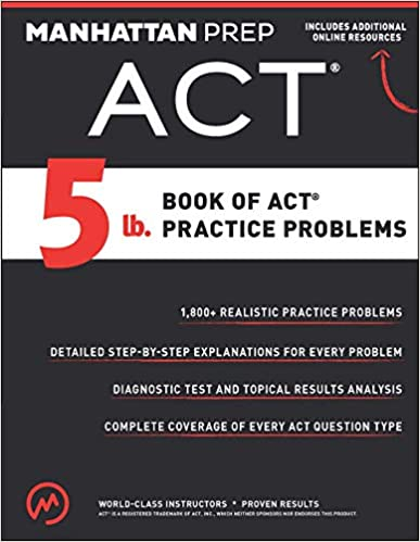 5 lb. Book of ACT Practice Problems by Manhattan Prep