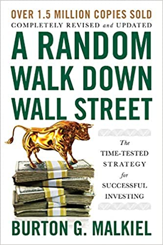 A Random Walk Down Wall Street: Including a Life-Cycle Guide to Personal Investing by Burton Malkiel