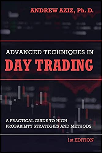 Advanced Techniques in Day Trading by Andrew Aziz