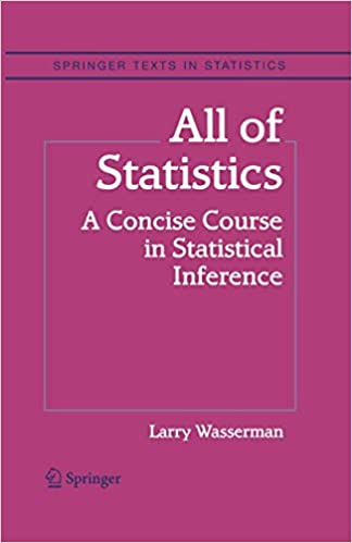 All of Statistics by Larry A. Wasserman