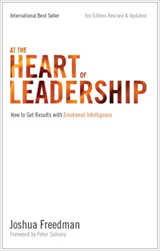 At the Heart of Leadership by Joshua Freedman