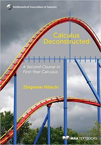Calculus Deconstructed by Zbigniew H. Nitecki