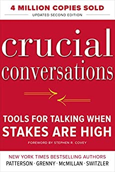 Crucial Conversations by Al Switzler, Joseph Grenny, and Ron McMillan