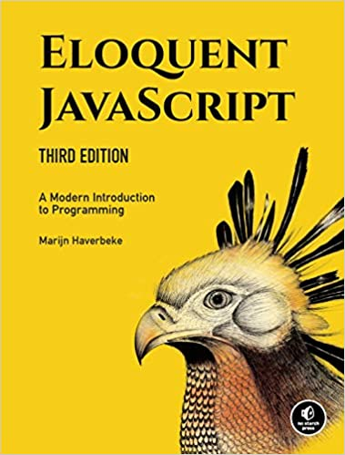 Eloquent JavaScript- A Modern Introduction to Programming by Marijn Haverbeke