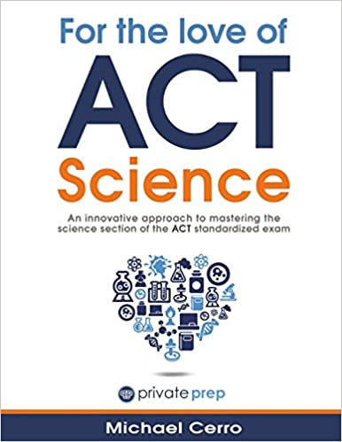 For the Love of ACT Science by Michael Cerro