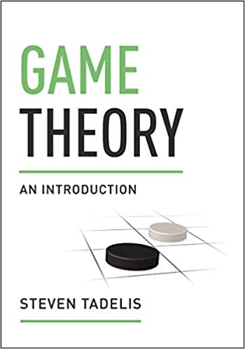 Game Theory- An Introduction by Steven Tadelis