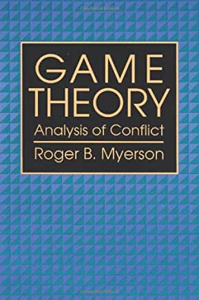 Game Theory: Analysis of Conflict by Roger Myerson