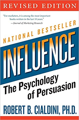 Influence- The Psychology of Persuasion by Robert Cialdini