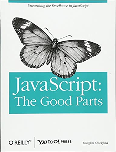 JavaScript- The Good Parts by Douglas Crockford
