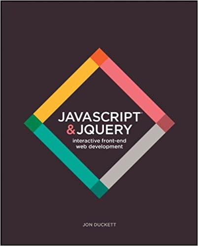 JavaScript and JQuery: Interactive Front-End Web Development—Jon Duckett
