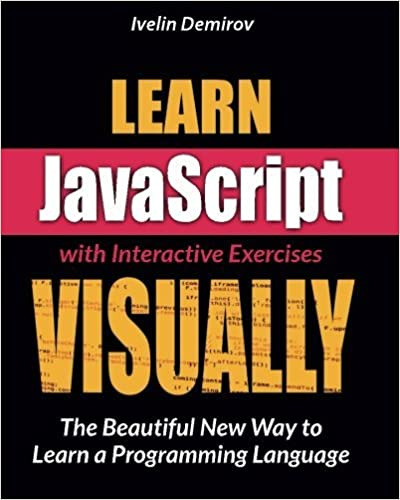 Learn JavaScript Visually by Ivelin Demirov