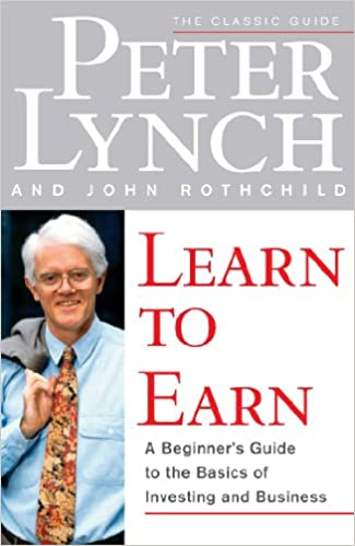 Learn to Earn by John Rothchild and Peter Lynch