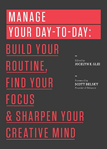 Manage Your Day-to-Day by Jocelyn K. Glei