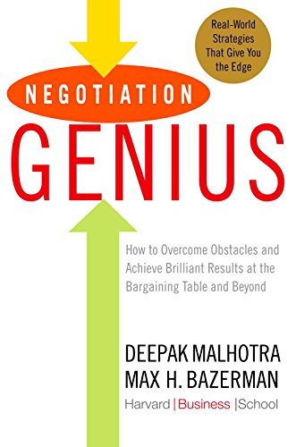 Negotiation Genius by Deepak Malhotra and Max H. Bazerman