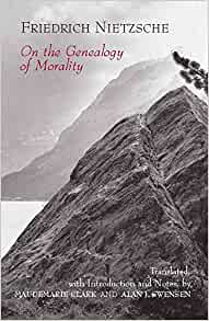 On the Genealogy of Morality by Fredrich Nietzsche