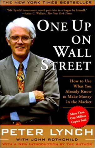 One Up On Wall Street by John Rothchild and Peter Lynch