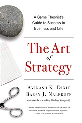 The Art of Strategy by Avinash Dixit