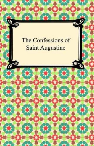 The Confessions of St. Augustine the Imitation of Christ by Augustine of Hippo