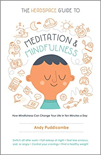 The Headspace Guide to Meditation and Mindfulness by Andy Puddicombe