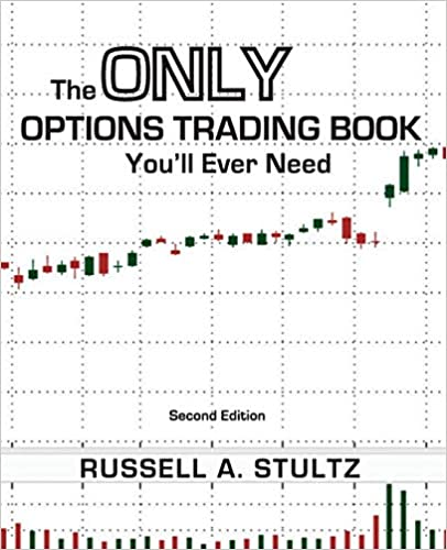 The Only Options Trading Book You'll Ever Need by Russel Allen Stultz
