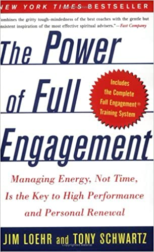 The Power of Full Engagement by James E. Loehr and Tony Schwartz