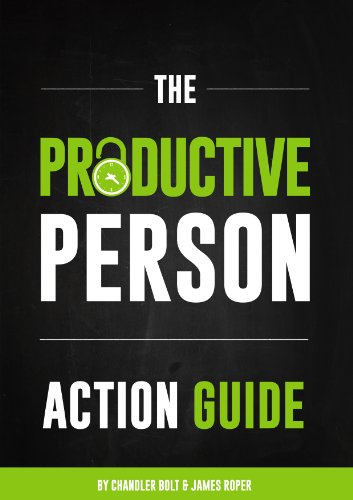 The Productive Person by Chandler Bolt and James Roper