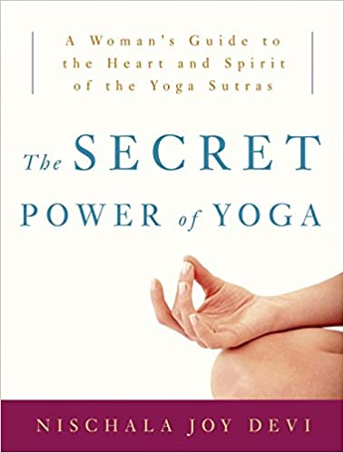 The Secret Power of Yoga by Nischala Devi