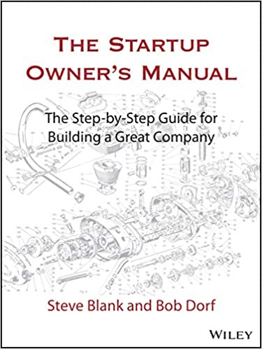 The Startup Owner's Manual by Bob Dorf and Steve Blank
