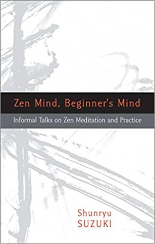 Zen Mind, Beginner's Mind by Shunryu Suzuki
