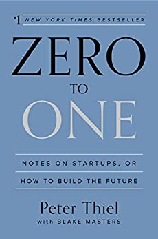 Zero to One by Blake Masters and Peter