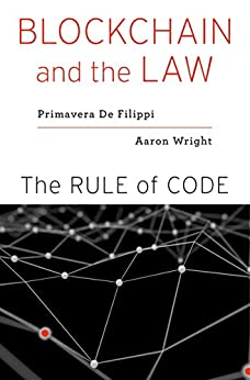 Blockchain and the Law by Aaron Wright and Primavera De Filippi
