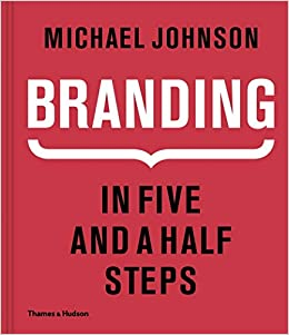 Branding- In Five and a Half Steps by Michael Johnson