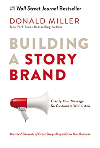 Building a StoryBrand by Donald Miller