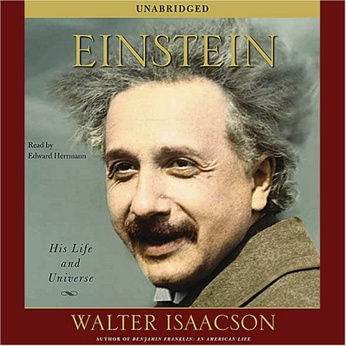 Einstein- His Life and Universe by Walter Isaacson