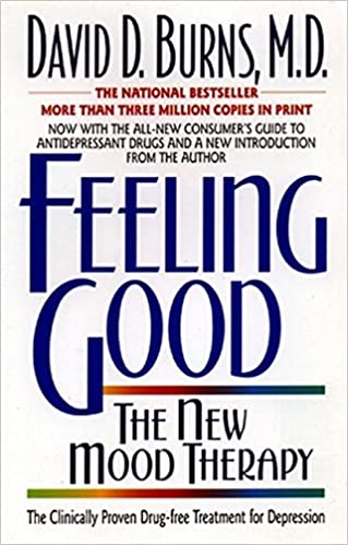 Feeling Good- The New Mood Therapy by David D. Burns