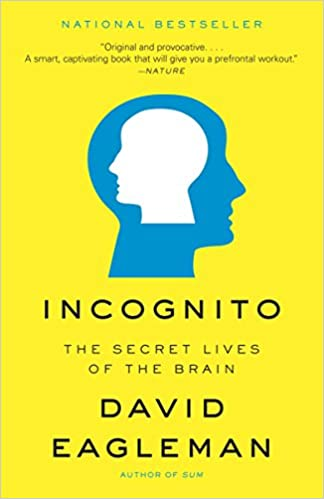 Incognito- The Secret Lives of the Brain by David Eagleman