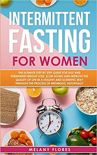 Intermittent Fasting for Women by Melany Flores