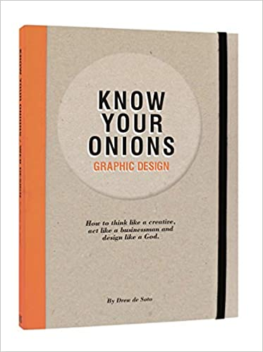 Know Your Onions- Graphic Design by Drew De Soto