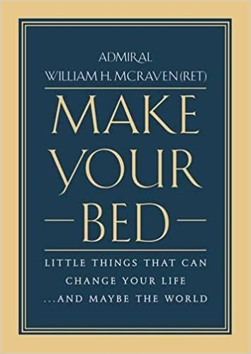 Make Your Bed by William Admiral William H. McRaven
