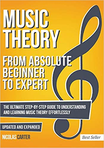 Music Theory- From Beginner to Expert by Nicholas Carter