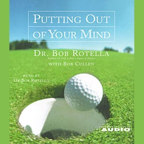 Putting Out of Your Mind by Bob Rotella