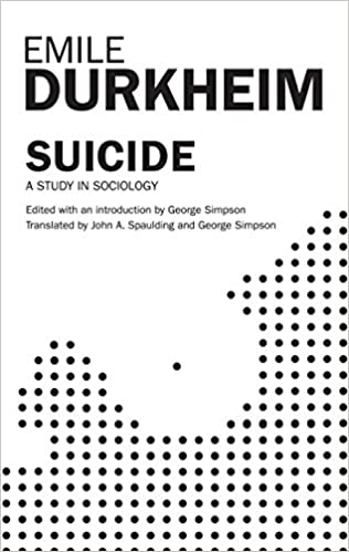 Suicide- A Study in Sociology by Emile Durkheim
